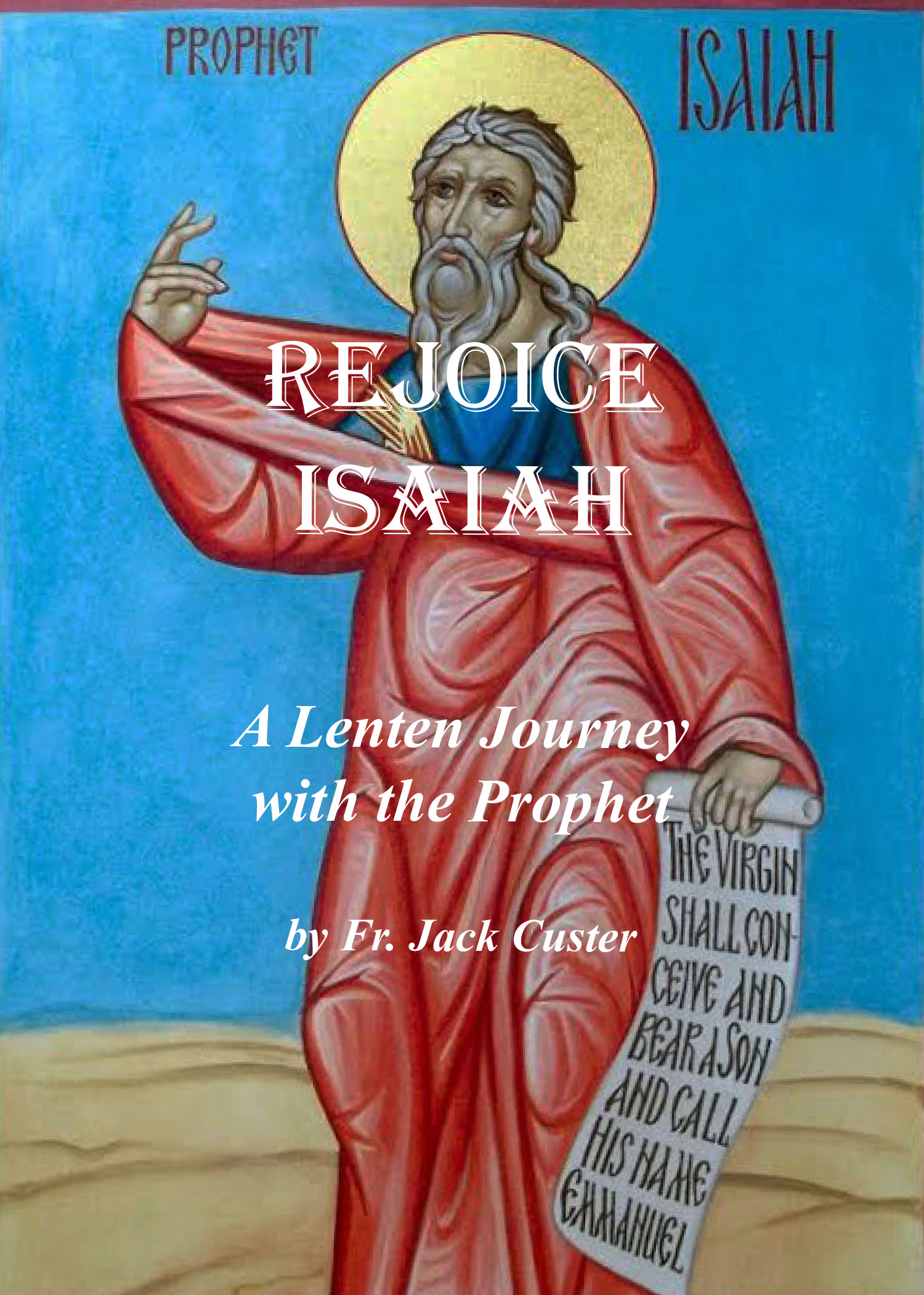 Image result for Rejoice Isaiah book Fr. Jack Custer